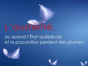 Présentation : L'austérité ou quand l'État québécois et la population perdent des plumes (.pdf)